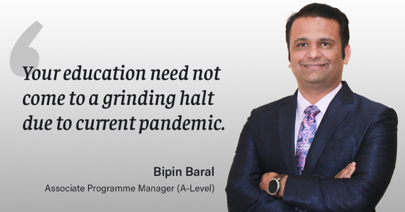 Message from Mr Bipin Baral, A Level Associate Program Manager, TBC